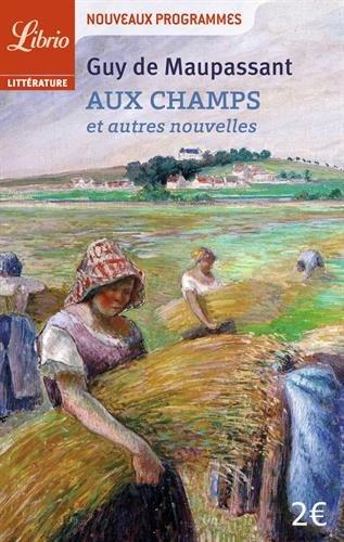 Aux champs et autres nouvelles par Guy de Maupassant