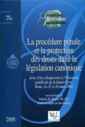 La Procedure Pénale et la Protection des Droits Dans la Législation Canonique