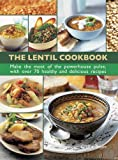 The Lentil Cookbook: Make the Most of the Powerhouse Pulse, with 100 Healthy and Delicious Recipes