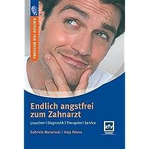 Endlich angstfrei zum Zahnarzt: Ursachen/Diagnostik/Therapien/Service (Professor Hinz Ratgeber)
