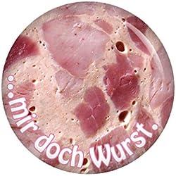 Kiwikatze® Sprüche - Mir doch Wurst Bierschinken - 37mm Button Pin Ansteckbutton als Geschenk oder Mitbringsel