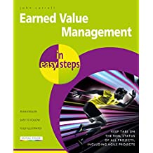 Earned Value Management in easy steps: Keep tabs on the real status of all projects, including agile projects (English Edition)
