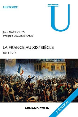 La France au XIXe siècle - 3e éd. - 1814-1914