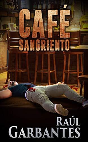 Café Sangriento por Raúl Garbantes
