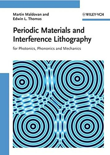 Periodic Materials and Interference Lithography: for Photonics, Phononics and Mechanics