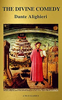 The Divine Comedy (Translated by Henry Wadsworth Longfellow with Active TOC, Free Audiobook) (A to Z Classics) (English Edition) de [Alighieri, Dante, Classics, A to Z]