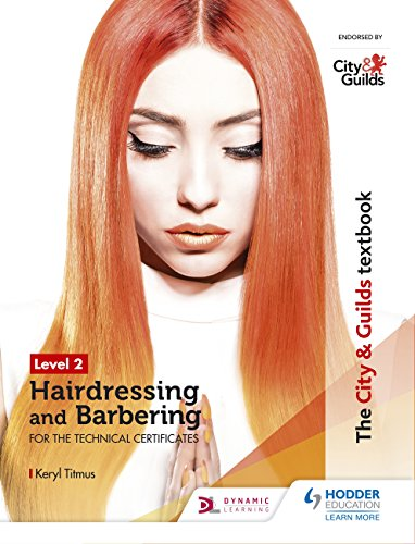 The City & Guilds Textbook Level 2 Hairdressing and Barbering for the Technical Certificates: for the Technical Certificates (City Guilds Textbook Level 2)