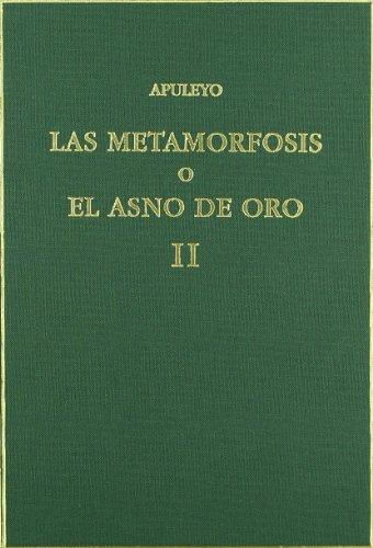 Las metamorfosis o El asno de oro. Vol. II. Libros 4-11 (Alma Mater)