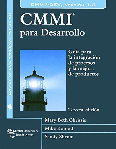 CMMI para Desarrollo: Guía para la integración de procesos y la mejora de productos (Libro Técnico)