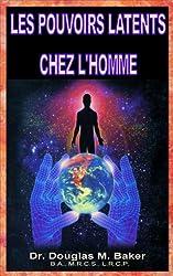 LES POUVOIRS LATENTS CHEZ L'HOMME