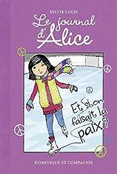 Le journal d'Alice - tome 8 Et si on faisait la paix ?