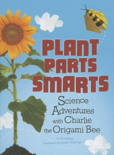 plant-parts-smarts-science-adventures-with-charlie-the-origami-bee