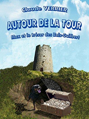 Autour de la tour T2: Max et le trésor des Bois-Guilbert (French Edition)