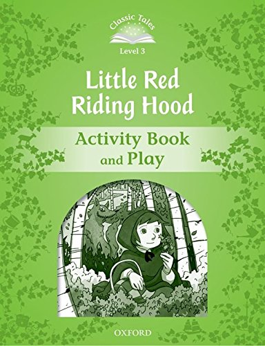 Classic Tales Second Edition: Classic Tales 3. Little Red Riding. Activity Book - 2nd Edition