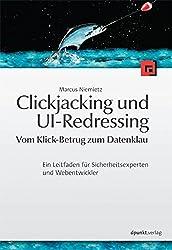 Clickjacking und UI-Redressing - Vom Klick-Betrug zum Datenklau: Ein Leitfaden für Sicherheitsexperten und Webentwickler