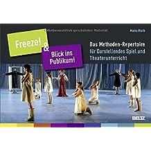 »Freeze!« & »Blick ins Publikum!«: Das Methoden-Repertoire für Darstellendes Spiel und Theaterunterricht. 96 Karten (B5-Karton) mit 12-seitigem Booklet in Klappbox