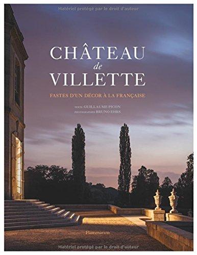 Château de Villette : Fastes d'un décor à la française par Picon Guillaume