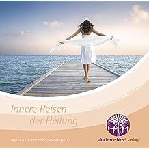 Innere Reisen der Heilung