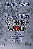 Operation Schneewolf: Thriller (Allgemeine Reihe - Bastei Lübbe Taschenbücher) - Glenn Meade