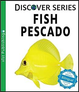Fish / Pescado (Xist Kids Bilingual Spanish English) (English ...