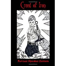 Creed of Iron: Revised Updated Edition