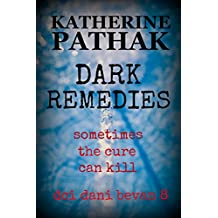 Dark Remedies (The DCI Dani Bevan detective novels Book 8)