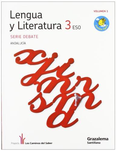 Proyecto los caminos del saber, serie debate, lengua y literatura, 3 eso (andalucía)