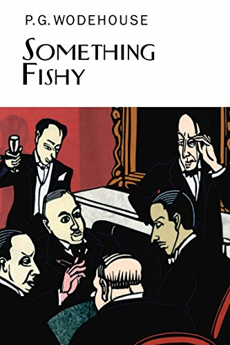 Something Fishy (Everyman's Library P G WODEHOUSE) (Chicks Guns)