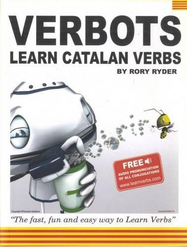 Verbots: Learn Catalan Verbs (Verbots Learn Verbs) por Rory Ryder