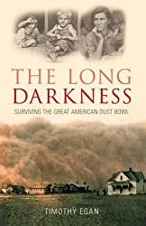 The Long Darkness: Surviving the Great American Dust Bowl by Timothy Egan (2006-08-01)