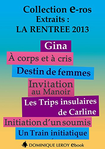 La Rentre littraire 2013 ditions Dominique Leroy  Extraits
