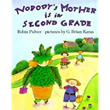 Nobody's Mother Is in Second Grade by Robin Pulver (1992-09-08)