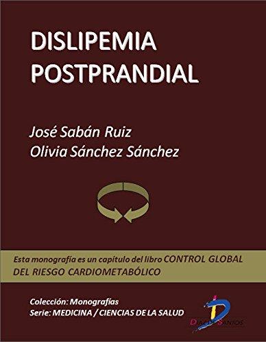 Dislipemia postprandial (Capítulo del libro Control global del riesgo cardiometabólico ): 1 por José Sabán Ruiz