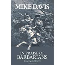 In Praise of Barbarians by Mike Davis (2007-09-28)