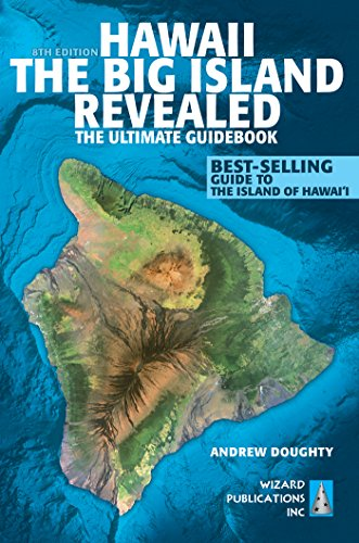 Hawaii The Big Island Revealed: The Ultimate Guidebook (English Edition)