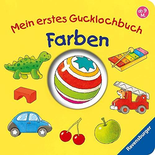 Mein erstes Gucklochbuch: Farben (9 Baby-bücher Monate)