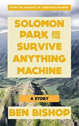 Solomon Park and the Survive Anything Machine