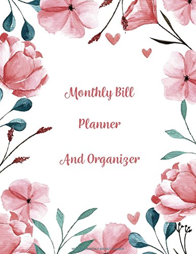 Monthly Bill Planner and Organizer: Finance Monthly & Weekly Budget Planner Expense Tracker Bill Organizer Journal Notebook | Budget Planning | ... Workbook (Expense Tracker Budget Planner)
