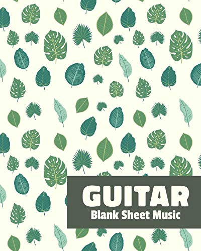 Guitar Blank Sheet Music: Notebook with Blank Guitar Tab Manuscript Paper and Botanical Leaf Pattern Cover Design (Chord Acoustic Chart Guitar)