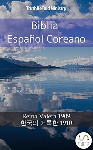 Biblia Español Coreano: Reina Valera 1909 - 한국의 거룩한 1910 (Parallel Bible Halseth nº 620) por Truthbetold Ministry