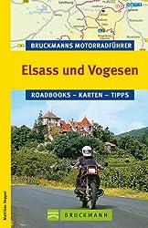 Bruckmanns Motorradführer Elsass und Vogesen: Die 10 schönsten Touren rund um Saarbrücken, Strasbourg und  Colmar