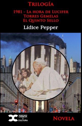Trilogia: 1981: la hora de Lucifer - Torres Gemelas - El quinto sello