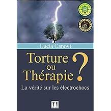 Torture ou thérapie ?: La vérité sur les électrochocs