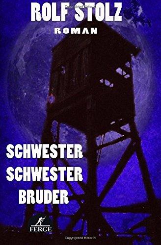 Schwester Schwester Bruder: Volume 2 (Münchhausen Roman-Trilogie)