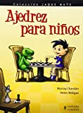 Ajedrez para ninos (Jaque Mate/ Checkmate) (Spanish Edition) by Murray Chandler (2008-03-09)