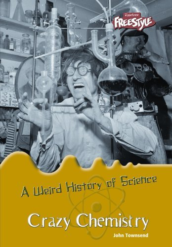 crazy-chemistry-a-weird-history-of-science-by-john-townsend-2007-01-01