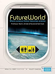 FutureWorld: Where Science Fiction Becomes Science (Science Museum)