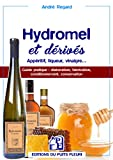Hydromel et dérivés: Apéritif, l...