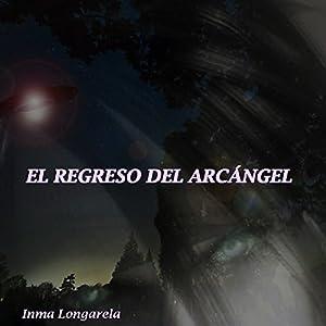 EL REGRESO DEL ARCÁNGEL