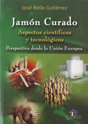 Jamón curado: Aspectos científicos y tecnológicos por José Bello Gutiérrez